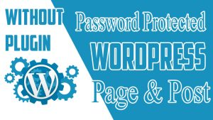 How-To-Create-Password-Protected-WordPress-Page-or-Post-2017