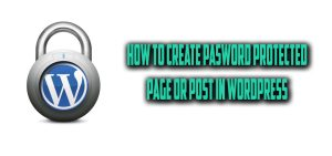 How to Create Password Protected Page or Post