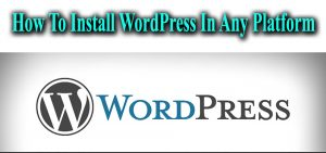 How to Install wordpress in any platform