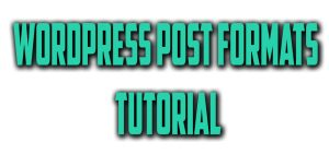 WordPress Post Format Tutorial