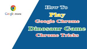 How To Play Google Chrome Dinosaur Game - Chrome Tricks