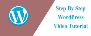 Step-By-Step-WordPress-Video-Tutorial-2017