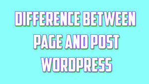 What is the difference between page and post in wordpress website
