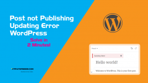 Post not Updating and publishing error wordpress