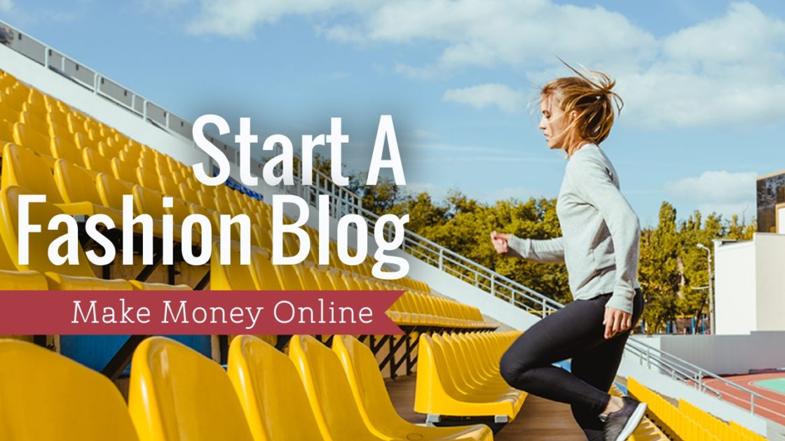 How to Start a fashion Blog to earn money