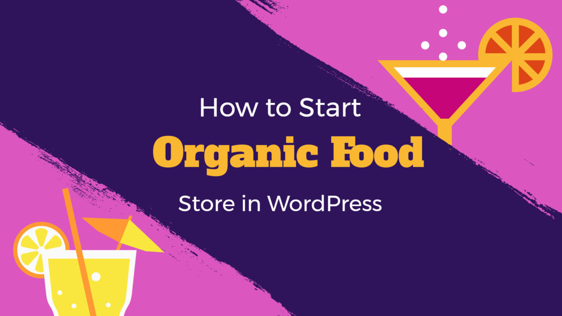 How to Start Organic Food Store Online in WordPress